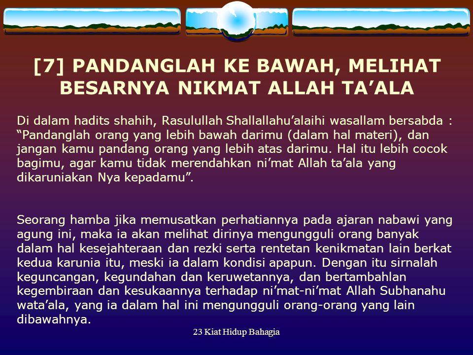 [7] PANDANGLAH KE BAWAH, MELIHAT BESARNYA NIKMAT ALLAH TA'ALA